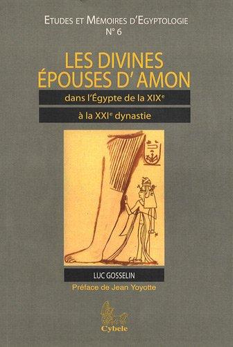 9782915840032: Les Divines epouses d'Amon dans l'Egypte de la 19e a la 21e dynastie (Etudes Et Memoires D'egyptologie) (French Edition)
