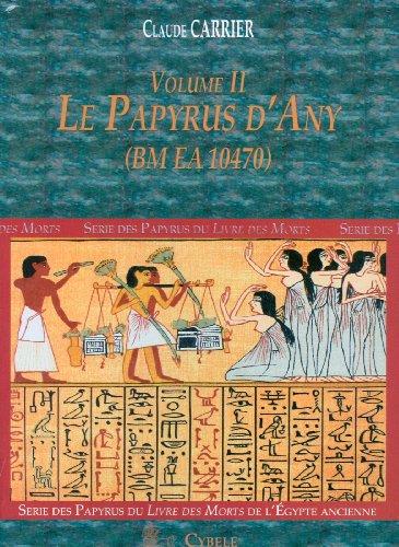 9782915840193: Le Papyrus D'Any: Serie Des Papyrus Du Livre Des Morts de L'Egypte Ancienne: 2 (Melchat)
