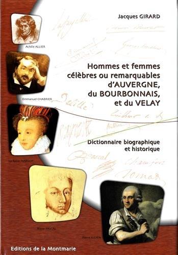 9782915841053: Hommes et Femmes Célébrés Ou Remarquables d'Auvergne, du Bourbonnais et du Velay - Dictionnaire Biog