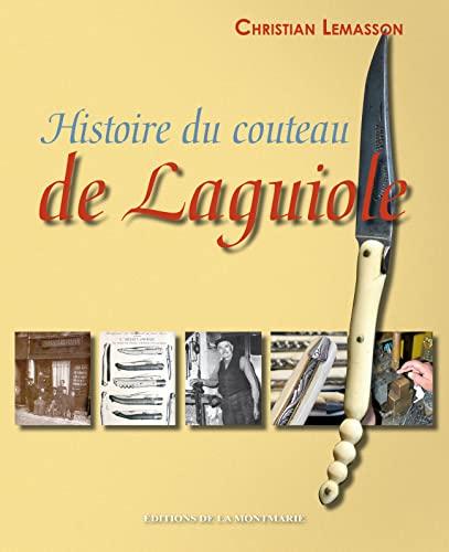 9782915841565: histoire du couteau de Laguiole