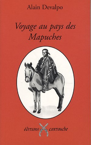 9782915842197: Voyage au pays des Mapuches (French Edition)