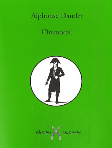 L'Immortel (French Edition) (9782915842203) by alphonse DAUDET