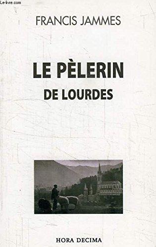 9782915844023: Le Pèlerin de Lourdes