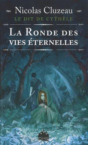 9782915847918: Le Dit de Cythèle : La ronde des vies éternelles