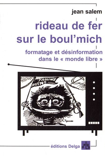 9782915854176: Rideau de fer sur le boul'mich : Formatage et d�sinformation dans le monde libre