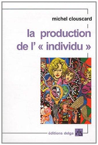 La production de l'individu (9782915854275) by Michel Clouscard