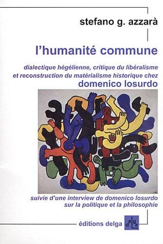 L'humanite commune Dialectique hegelienne critique du liberalis: Azzara Stefano G