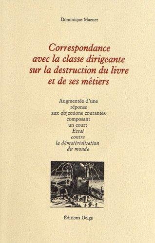 Correspondance avec la classe dirigeante sur la destruction du: Mazuet Dominique