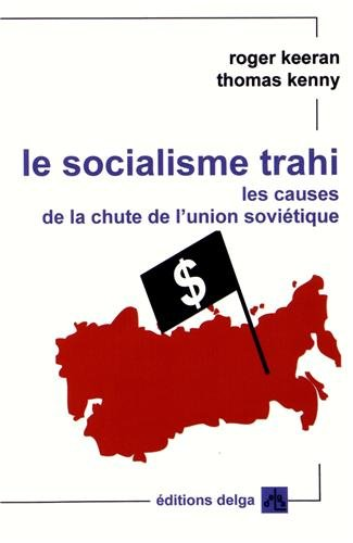 Le socialisme trahi : Les causes de: Roger Keeran; Thomas