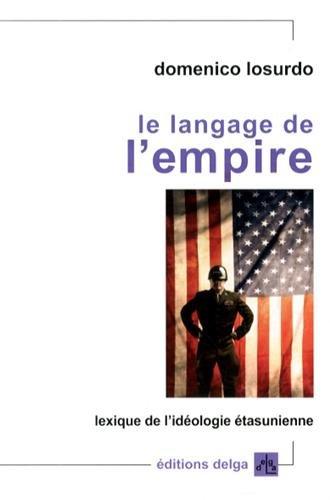 9782915854589: Le langage de l'empire : Lexique de l'idéologie étasunienne