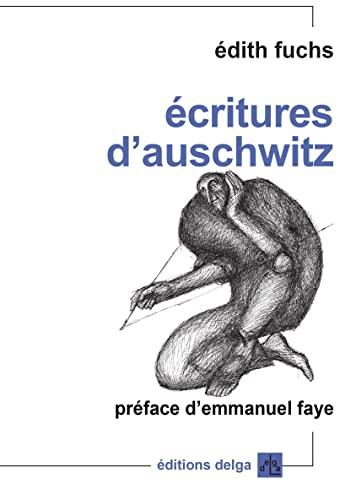 9782915854626: Ecritures d'Auschwitz : Défiguration et transfiguration de l'histoire