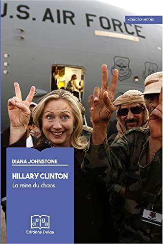 9782915854855: Hillary Clinton : La reine du chaos