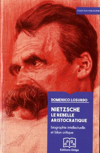 9782915854947: Nietzsche. le rebelle aristocratique