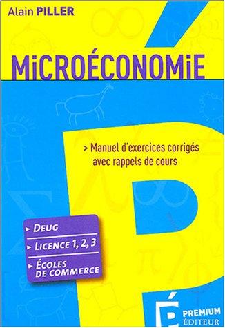 Microéconomie : Manuel d'exercices corrigés avec rappels de cours: Piller, Alain