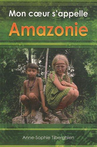 Mon coeur s'appelle Amazonie (2915867445) by Anne-Sophie Tiberghien