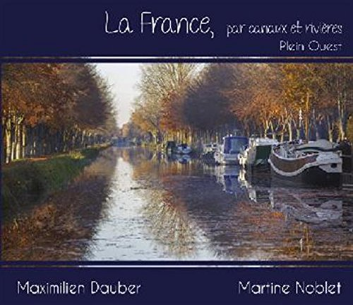 9782915867800: La France, par canaux et rivières : Plein Ouest