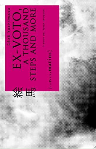 Ex-voto, a Thousand Steps and More: Yoshimasu, G�z�