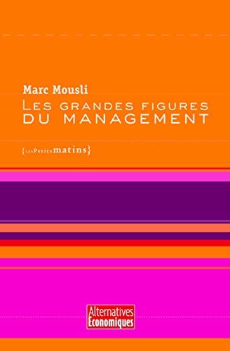 GRANDES FIGURES DU MANAGEMENT -LES-: MOUSLI NED 2012