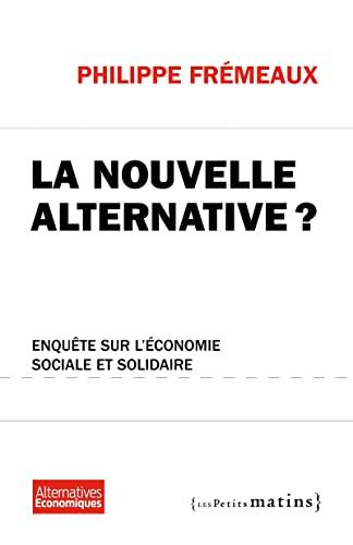 9782915879940: La Nouvelle Alternative ? Enquête sur l'économie sociale et solidaire