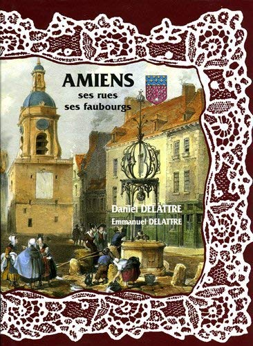 9782915907155: Amiens, ses rues, ses faubourgs