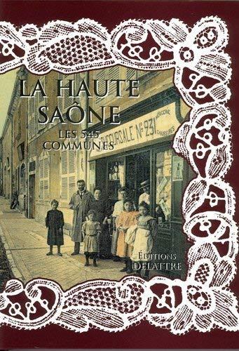 9782915907285: La Haute Saone, les 545 Communes