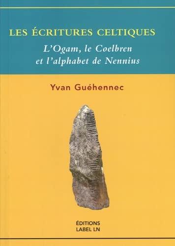 9782915915211: Les Ecritures Celtiques Logam Le Coelbre