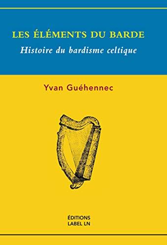 9782915915358: Les Elements du Barde - Histoire du Bardisme Celtique