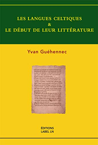 9782915915372: Les Langues Celtiques et le D�but de Leur Litterature