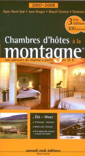 9782915928082: Chambres d'h�tes � la montagne : Les guides � th�mes des chambres d'h�tes de charme, �dition 2007-2008