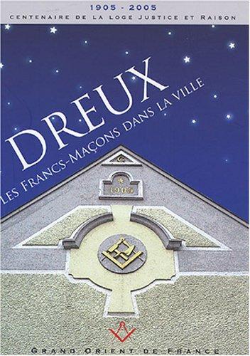 9782915930016: Dreux : Les Francs-Maçons dans la ville