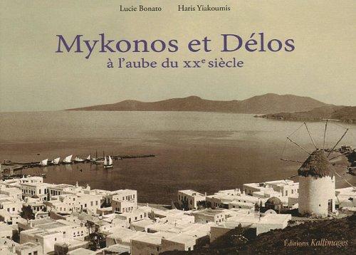 mykonos et delos a l'aube du xx siecle: Haris Yiakoumis, Lucie Bonato