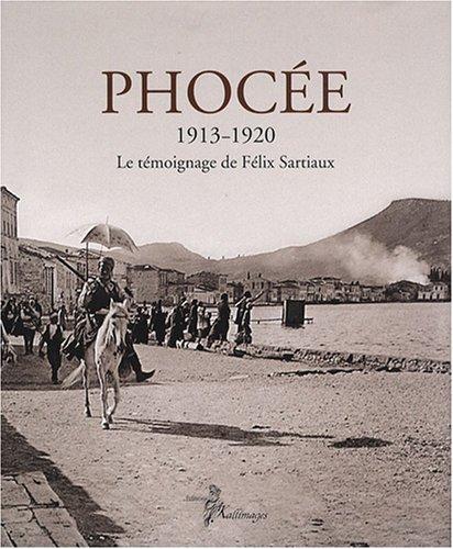 """""""Phocée 1913-1920 ; le témoignage de Félix Sartiaux"""": Antoine ..."""
