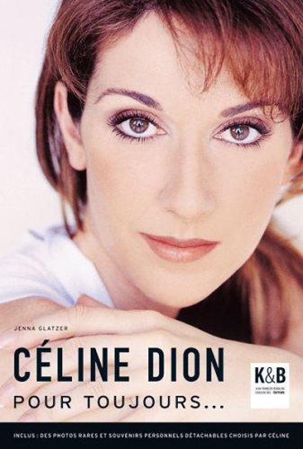 9782915957273: C�line Dion : Pour toujours...