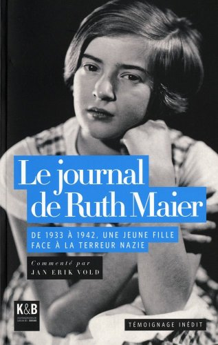 9782915957594: Le journal de Ruth Maier : De 1933 à 1942, une jeune fille face à la terreur nazie