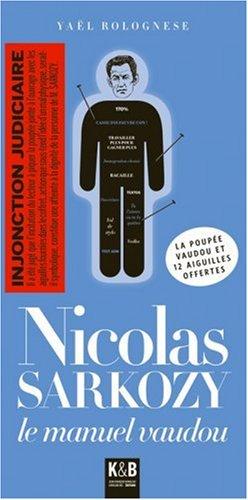 9782915957990: Nicolas Sarkozy : Le manuel vaudou