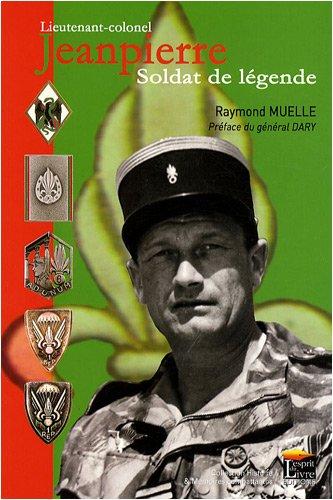9782915960167: Lieutenant-colonel Jeanpierre : Soldat de légende