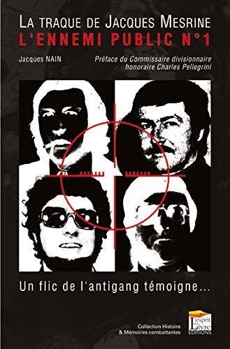 La traque de Jacques Mesrine : L'ennemi: Jacques Nain