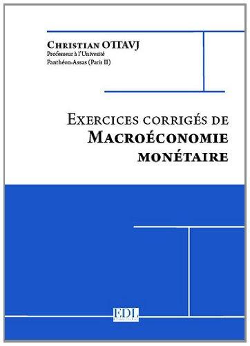 9782915973815: Exercices corrigés de macroéconomie monétaire
