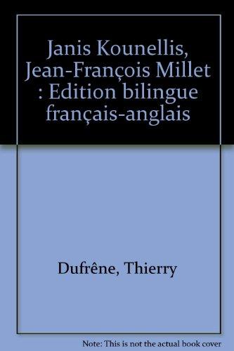 Janis Kounellis, Jean-François Millet : Edition bilingue: Thierry Dufrêne