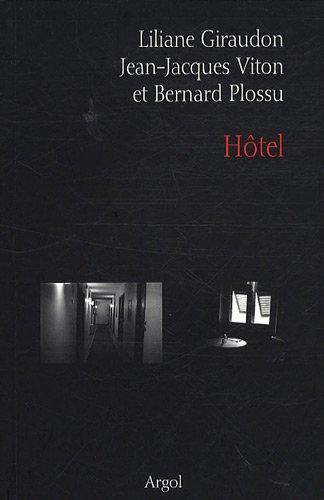 Hôtel : Fictions et photographique: Liliane Giraudon; Jean-Jacques