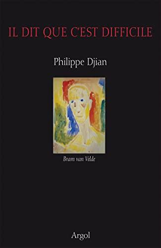 Il dit que c'est difficile: Djian, Philippe