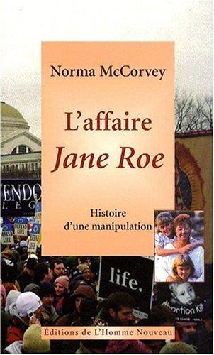 9782915988239: L'affaire Jane Roe - Histoire d'une manipulaiton