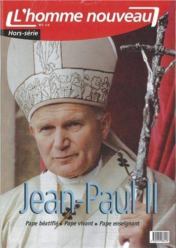 L'homme nouveau, Hors-série N° 2 : Jean-Paul: Collectif; Philippe Maxence