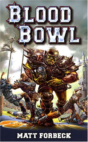 Blood Bowl: Un roman sportif (2915989753) by Matt ForbeckMatt Forbeck