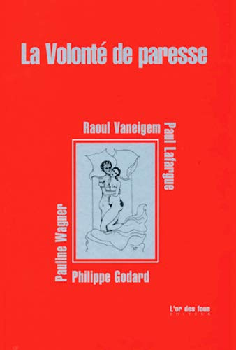 9782915995060: La Volonté de paresse (French Edition)