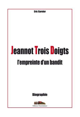 9782915997033: Jeannot Trois Doigts, l'empreinte d'un bandit