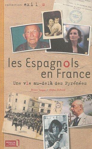 9782916002194: Les Espagnols en France, une vie au-delà des Pyrénées