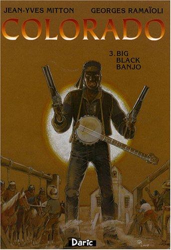 9782916027111: Colorado, Tome 3 : Big Black Banjo