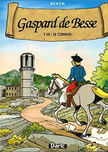 9782916027180: GASPARD DE BESSE : Le convoi - Tome 10