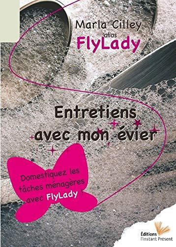 9782916032269: Entretiens avec mon évier, Domestiquez les tâches ménagères avec FlyLady